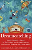 Dream Catching, Alan Siegel and Kelly Bulkeley, 0517887886