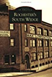 Front cover for the book Rochester's South Wedge (Images of America) (Images of America) by Rose O'Keefe