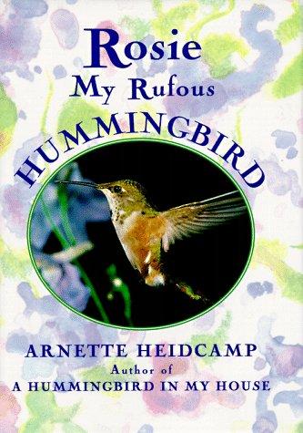 Rosie: My Rufous Hummingbird
