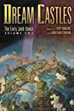 Dream Castles: The Early Jack Vance, Volume Two, Jack Vance, 159606451X