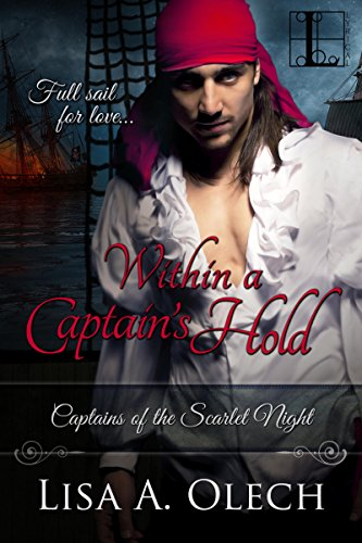 Within A Captain's Hold (Captains of the Scarlet Night) by [Olech, Lisa A.]