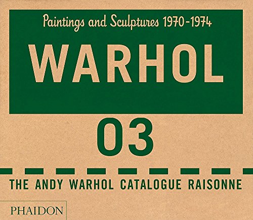 Andy Warhol Catalogue Raisonn, Vol. 3: Paintings and Sculptures, 1970-1974