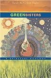 Green Sisters, Sarah McFarland Taylor, 0674024400