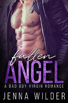 Fallen Angel: A Bad Boy Virgin Romance by [Wilder, Jenna]