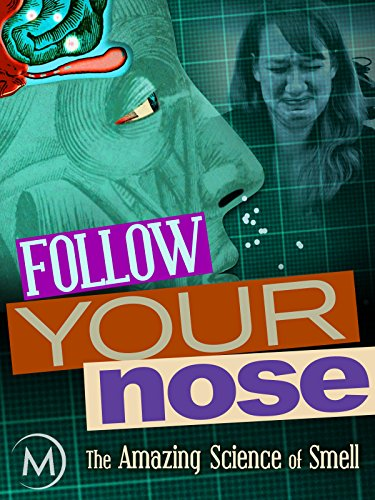 Follow Your Nose: The Amazing Science of (Nose Sense Of Smell)
