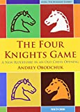 The Four Knights Game (new In Chess)-Andrey Obodchuk