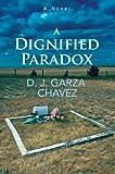 A Dignified Paradox, D. J. Chavez, 0595374379