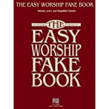 "The Easy Worship Fake Book: Over 100 Songs in the Key of ""C"""