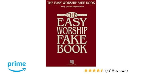 The Easy Worship Fake Book Over 100 Songs In The Key Of C Hal