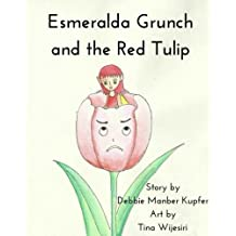 Esmeralda Grunch and the Red Tulip