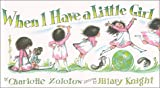 When I Have a Little Girl and When I Have a Little Boy, Charlotte Zolotow, 0935112456