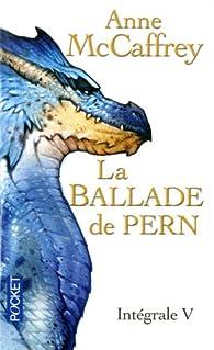 La Ballade de Pern, Intégrale 5 : Le dragon blanc / Tous les Weyrs de Pern / Les ciels de Pern par Anne McCaffrey