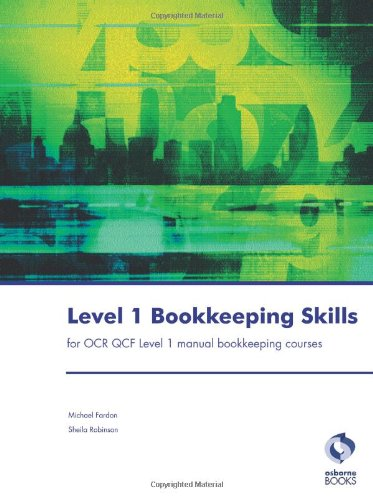 Level 1 Bookkeeping Skills for OCR Qcf Level 1 Manual Bookkeeping Courses (Accounting & Finance)