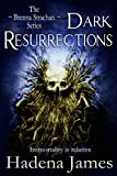 Dark Resurrections: Book 3 in The Strachan Series (The Brenna Strachan Series)