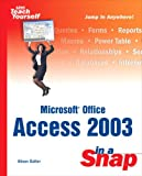 Microsoft Office Access 2003 in a Snap, Alison Balter, 0672325446