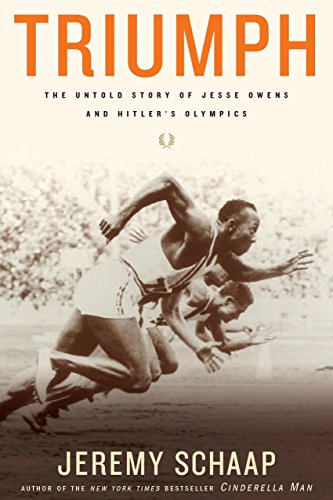 Triumph: The Untold Story of Jesse Owens and Hitler's Olympics by [Schaap, Jeremy]