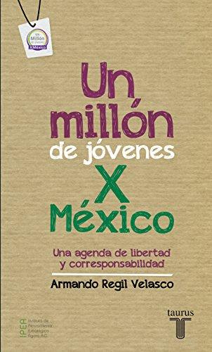 Un millón de jóvenes por México: Una agenda de libertad y corresponsabilidad (Spanish Edition) See more