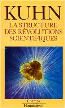 La Structure des révolutions scientifiques par Kuhn