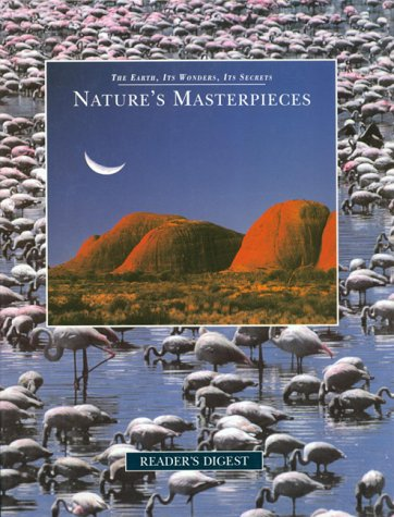 Nature's Masterpieces (The Earth, Its Wonders, Its Secrets) PDF