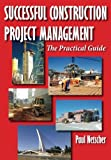 img - for Successful Construction Project Management: The Practical Guide book / textbook / text book