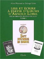 Lire et écrire à partir d'albums d'Arnold Lobel, tome 3 ; De la grande section au CE1, Sept histoires de souris