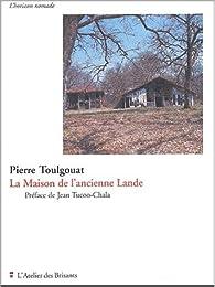 La Maison landaise par Pierre Toulgouat