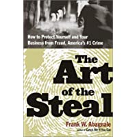The Art of the Steal: How to Recognize and Prevent Fraud--America's #1 Crime
