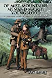 img - for Of Mist, Mountains, Men and Maggie Youngblood: A Civil War Story of Tragedy and Triumphs book / textbook / text book