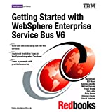 Getting Started with WebSphere Enterprise Service Bus V6, Martin Keen, 073849710X