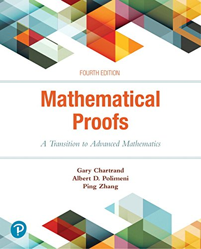 Mathematical Proofs: A Transition to Advanced Mathematics (4th Edition)