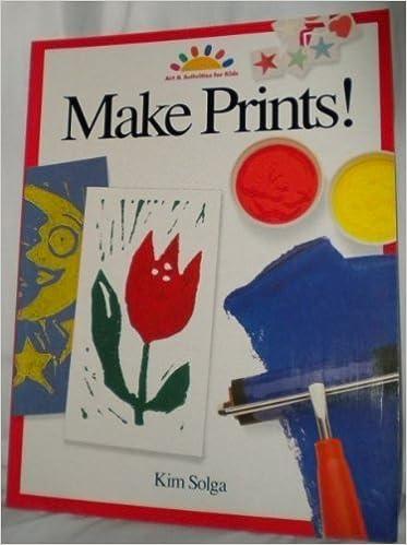 Book Make Prints! Art & Activities for Kids by Kim Solga (1991)
