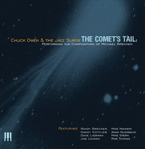 CD : Chuck Owen - The Comet's Tail: Performing The Compositions Of Michael Brecker (Jewel Case Packaging)