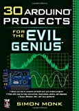 30 Arduino Projects for the Evil Genius, Simon Monk, 007174133X