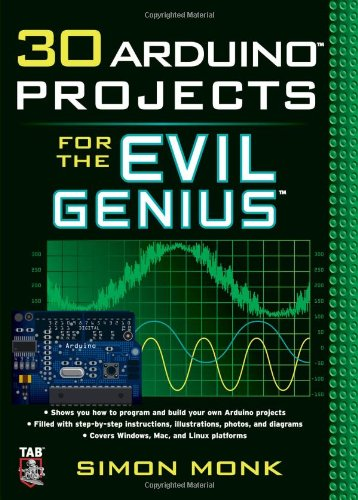 [PDF] 30 Arduino Projects for the Evil Genius Free Download | Publisher : McGraw-Hill/TAB Electronics | Category : Computers & Internet | ISBN 10 : 007174133X | ISBN 13 : 9780071741330