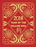 """2018 Year of the Yellow Dog: Lunar Chinese New Year Journal, Diary, Composition Notebook 7.44"""" x 9.69""""(18.9 x 24.61 cm) 100 pages."""