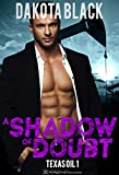 A Shadow of Doubt (Texas Oil Book 1)