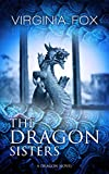 The Dragon Sisters (The Dragon Sisters Trilogy Book 1)
