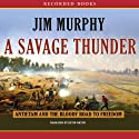 A Savage Thunder Audiobook by Jim Murphy Narrated by Kevin Orton