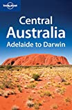 img - for Lonely Planet Central Australia: Adelaide to Darwin (Regional Travel Guide) book / textbook / text book