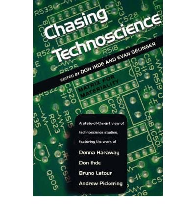 [(Chasing Technoscience: Matrix for Materiality)] [Author: Don Ihde] published on (October, 2003) PDF