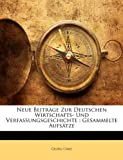 Neue Beiträge Zur Deutschen Wirtschafts- und Verfassungsgeschichte, Georg Caro, 1149182806