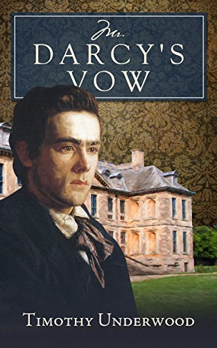 Mr darcys vow a pride and prejudice story kindle edition by mr darcys vow a pride and prejudice story by underwood timothy fandeluxe Gallery