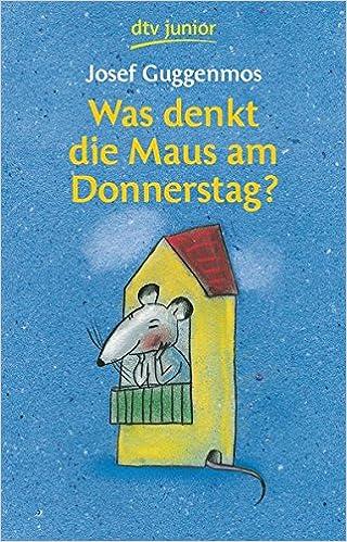 Was Denkt Die Maus Am Donnerstag 121 Gedichte Für Kinder