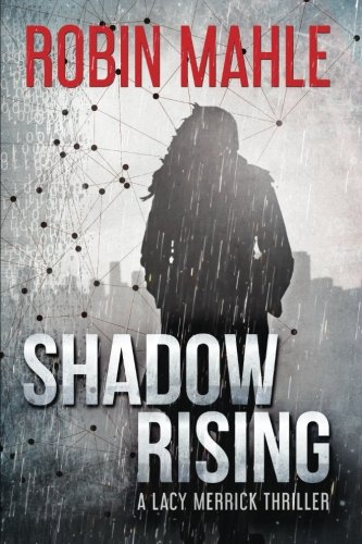 Shadow Rising (A Lacy Merrick Thriller) (Volume 2)