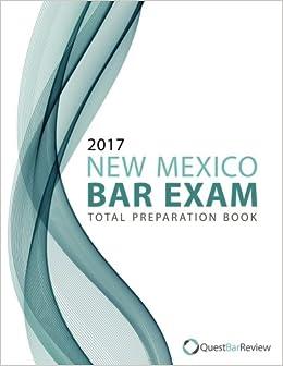 2017 New Mexico Bar Exam Total Preparation Book