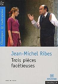 Trois pièces facétieuses par Jean-Michel Ribes