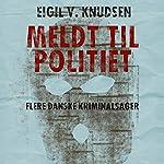 Meldt til politiet | Eigil V. Knudsen