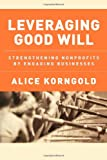 Leveraging Good Will, Alice Korngold, 047090755X
