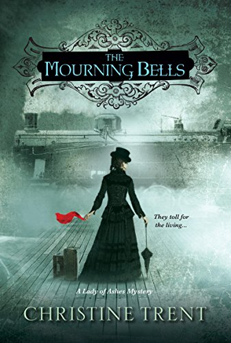 The Mourning Bells (Lady Of Ashes Book 4)