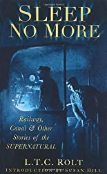 Sleep No More: Railway, Canal & Other Stories of the Supernatural